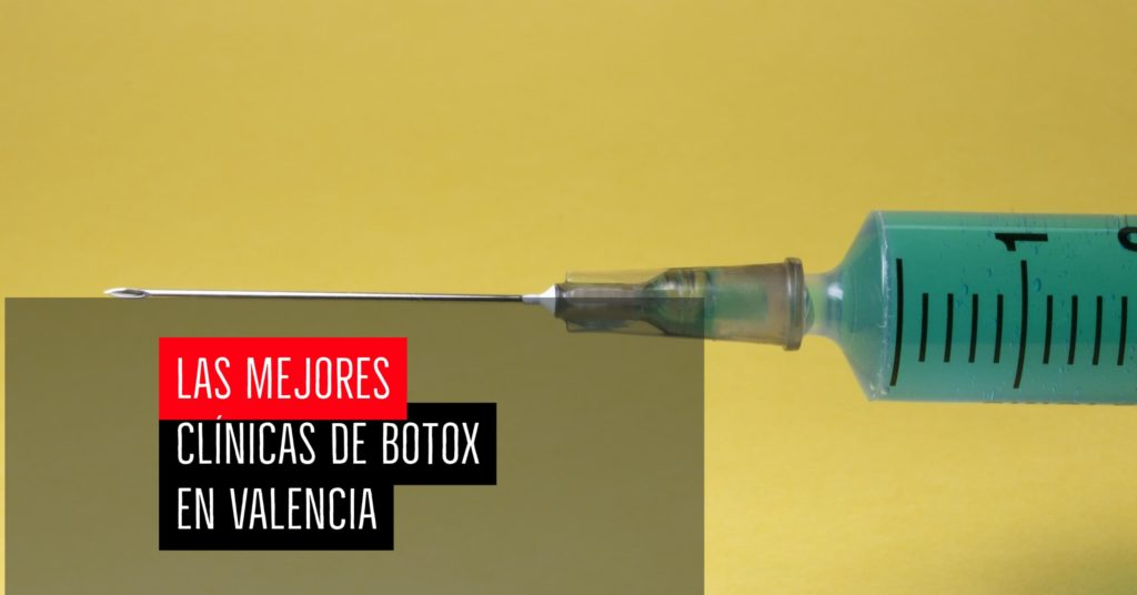 Las mejores clínicas de Botox en Valencia