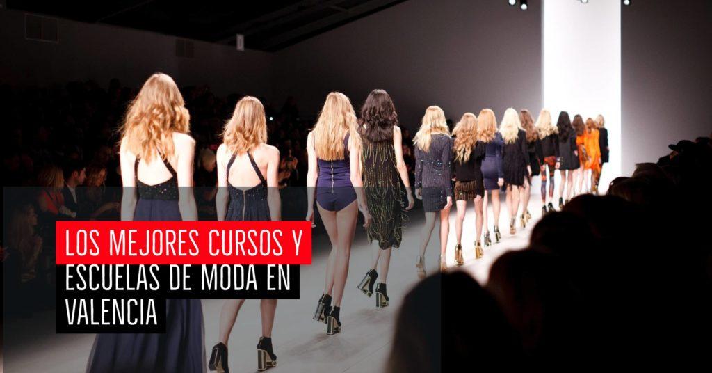 Los mejores cursos y escuelas de moda en Valencia