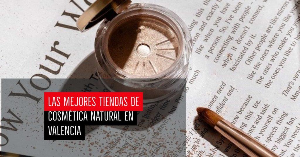 Las mejores tiendas de cosmética natural en Valencia