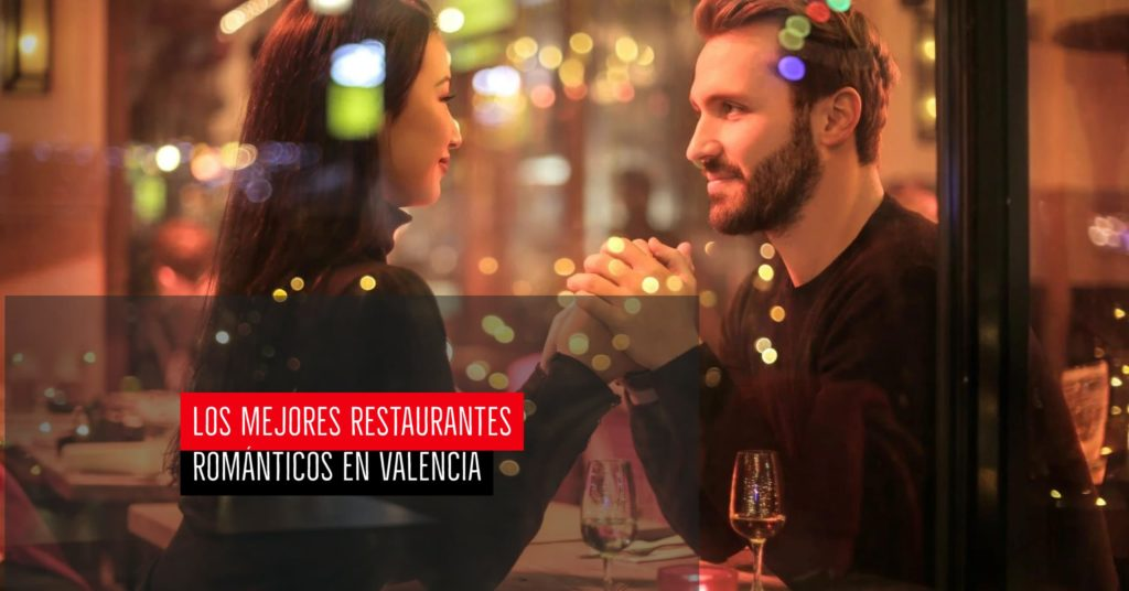 Los mejores restaurantes románticos en Valencia