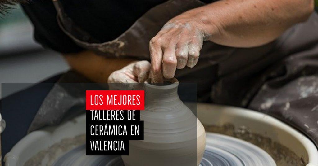 Los mejores talleres de cerámica en Valencia